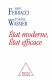 Etienne Wasmer et Marc Ferracci - État moderne, État efficace - Évaluer les dépenses publiques pour sauvegarder le modèles français.