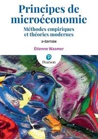 Etienne Wasmer - Principes de microéconomie - Méthodes empiriques et théories modernes.