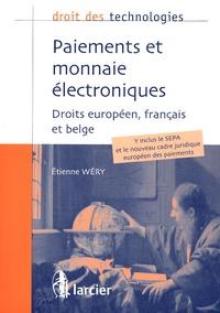 Etienne Wéry - Paiements et monnaie électroniques - Droits européen, français et belge.