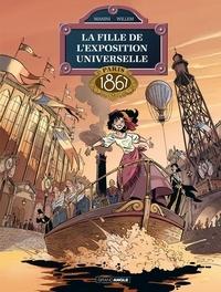 Etienne Willem et Jack Manini - La Fille de l'Exposition universelle Tome 2 : Paris 1867.