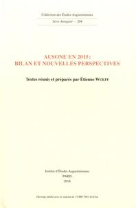 Etienne Wolff - Ausone en 2015 : bilan et nouvelles perspectives.