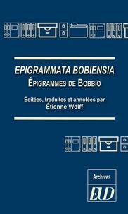 Etienne Wolff - Epigrammata Bobiensia - Epigrammes de Bobbio.