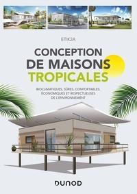 Téléchargement gratuit de livres audio mp3 Conception de maisons tropicales  - Bioclimatiques, sûres, confortables, économiques et respectueuses de l'environnement  9782100807161 par ETIK2A en francais