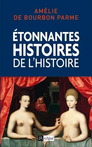 Etonnantes histoires de l'Histoire