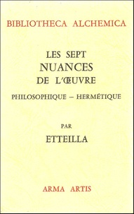 Galabria.be Les sept nuances de l'oeuvre philosophique-hermétique - Suivies d'un traité sur la perfection des métaux Image