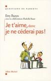 Etty Buzyn - Je t'aime, donc je ne céderai pas !.