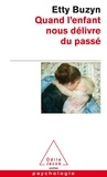 Etty Buzyn - Quand l'enfant nous délivre du passé.