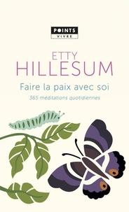 Etty Hillesum - Faire la paix avec soi - 365 méditations quotidiennes.