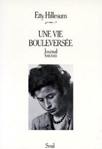 Etty Hillesum - Une Vie bouleversée - Journal, 1941-1943.