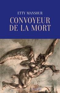 Etty Mansour - Convoyeur de la mort.