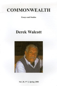 Marta Dvorak et Bruce King - Commonwealth Essays and Studies Volume 28 N° 2, Spri : Derek Walcott.