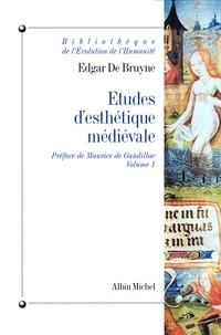 Etudes d'esthétique médiévale tome 1.