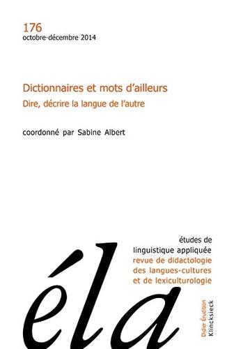 Robert Galisson - Études de linguistique appliquée - N°4/2014 - Dictionnaires et mots d'ailleurs. Dire, décrire la langue de l'autre.