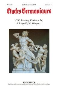 Jean-Marie Valentin - Études germaniques - N°3/2015 - G.E. Lessing, F. Nietzsche, S. Lagerlöf, E. Jünger….