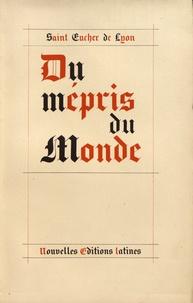 Eucher de Lyon - Du mépris du monde.
