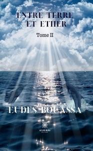Eudes Bouassa - Entre terre et éther Tome 2 : .