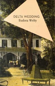 Eudora Welty - Delta Wedding.