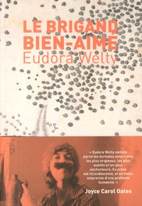 Eudora Welty - Le brigand bien-aimé.