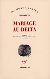 Eudora Welty - Mariage au Delta.