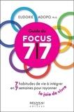Eudoxie Adopo - Guide du Focus 7/7 - 7 habitudes de vie à intégrer en 7 semaines pour rayonner la joie de vivre.