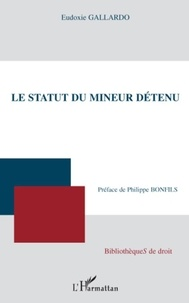 Eudoxie Gallardo - Le statut du mineur détenu.