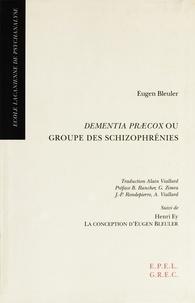 Eugen Bleuler et Alain Viallard - Dementia Praecox ou Groupe des schizophrénies.