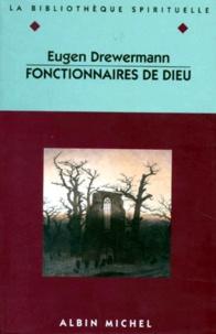 Eugen Drewermann - Fonctionnaires de Dieu.