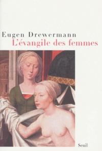 Eugen Drewermann - L'évangile des femmes.