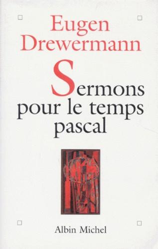 Eugen Drewermann - Sermons pour le temps pascal.