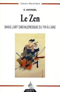 Le Zen dans l'art chevaleresque du tir à l'arc - Eugen Herrigel pdf epub