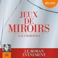 Eugen Ovidiu Chirovici - Jeux de miroirs.