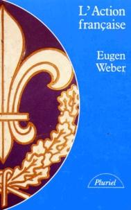 Eugen Weber - L'Action française.