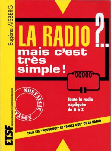 Eugène Aisberg - La radio ? Mais c'est très simple.
