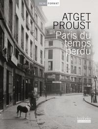 Eugène Atget et Marcel Proust - Paris du temps perdu.