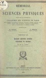 Eugène Aubel et Gustave Ribaud - Quelques questions actuelles concernant les enzymes.