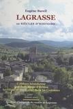 Eugène Bareil et Pierre Embry - Lagrasse : 12 siècles d'histoire - L'abbaye bénédictine de Sainte-Marie d'Orbieu, le village et son terroir dans les Corbières. Suivi de deux poésies inspirées par le terroir.
