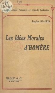 Eugène Beaupin - Les idées morales d'Homère.