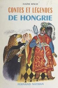 Eugène Bencze et Jean Giannini - Contes et légendes de Hongrie.