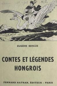 Eugène Bencze - Contes et légendes hongrois.
