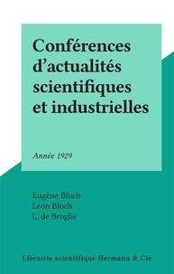 Eugene Bloch et Léon Bloch - Conférences d'actualités scientifiques et industrielles - Année 1929.
