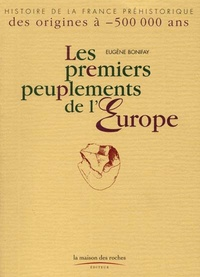Eugène Bonifay - Les premiers peuplements de l'Europe.