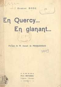Eugène Bosc et Joseph de Pesquidoux - En Quercy... en glanant....