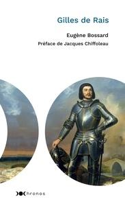 Eugène Bossard - Gilles de Rais.