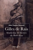 Eugène Bossard - Gilles de Rais - Maréchal de France dit Barbe-Bleue (1404-1440).