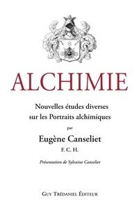Eugène Canseliet - Alchimie : Nouvelles études diverses sur les Portraits alchimiques.