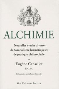 Alchimie- Nouvelles études diverses de Symbolisme Hermétique et de Pratique Philosophale - Eugène Canseliet |