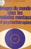 Eugène Carp et R. Dellaert - Images du monde chez les malades mentaux et psychothérapies.
