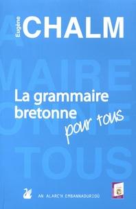 Eugène Chalm - La grammaire bretonne pour tous.