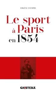 Eugène Chapus - Le sport à Paris en 1854.