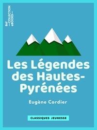 Eugène Cordier - Les Légendes des Hautes-Pyrénées.